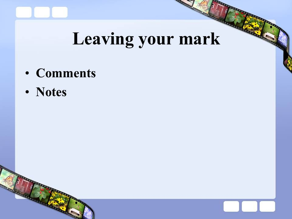 Leaving your mark Comments Notes