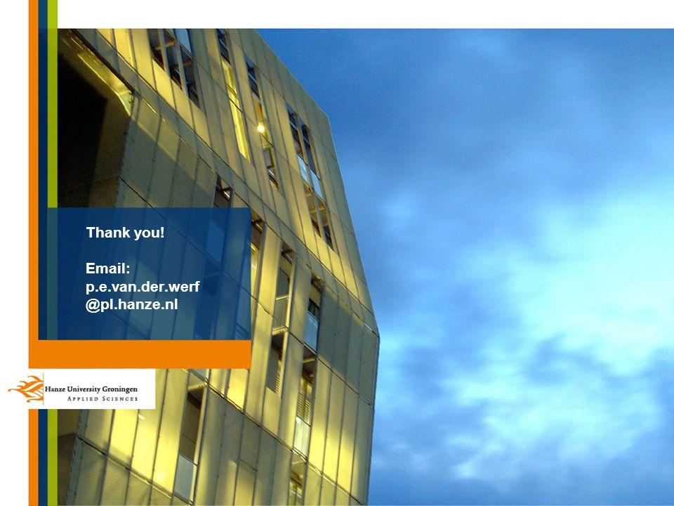 Thank you! Email: p.e.van.der.werf @pl.hanze.nl
