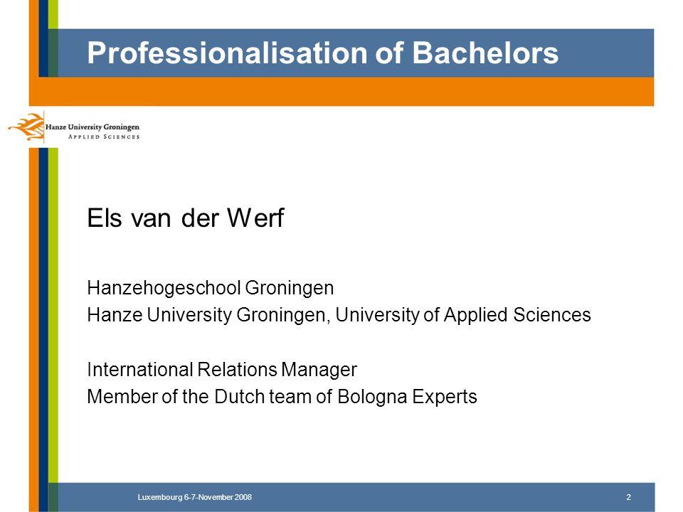 Luxembourg 6-7-November 20082 Els van der Werf Hanzehogeschool Groningen Hanze University Groningen, University of Applied Sciences International Rela