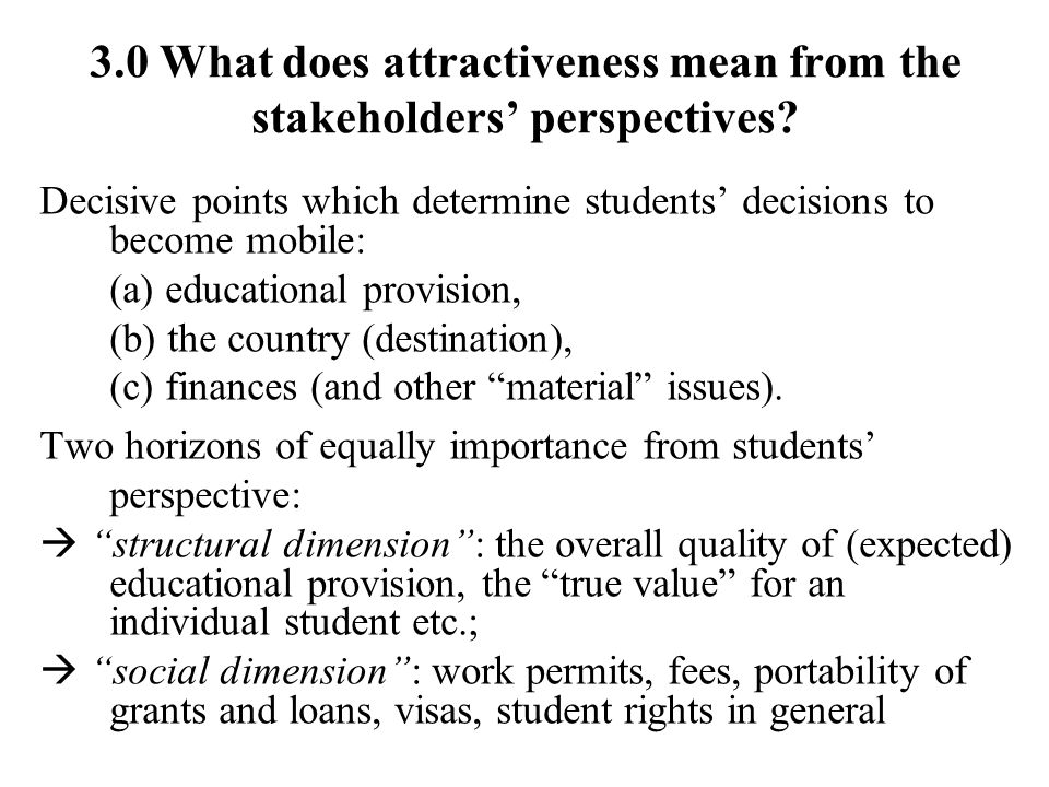 3.0 What does attractiveness mean from the stakeholders perspectives.