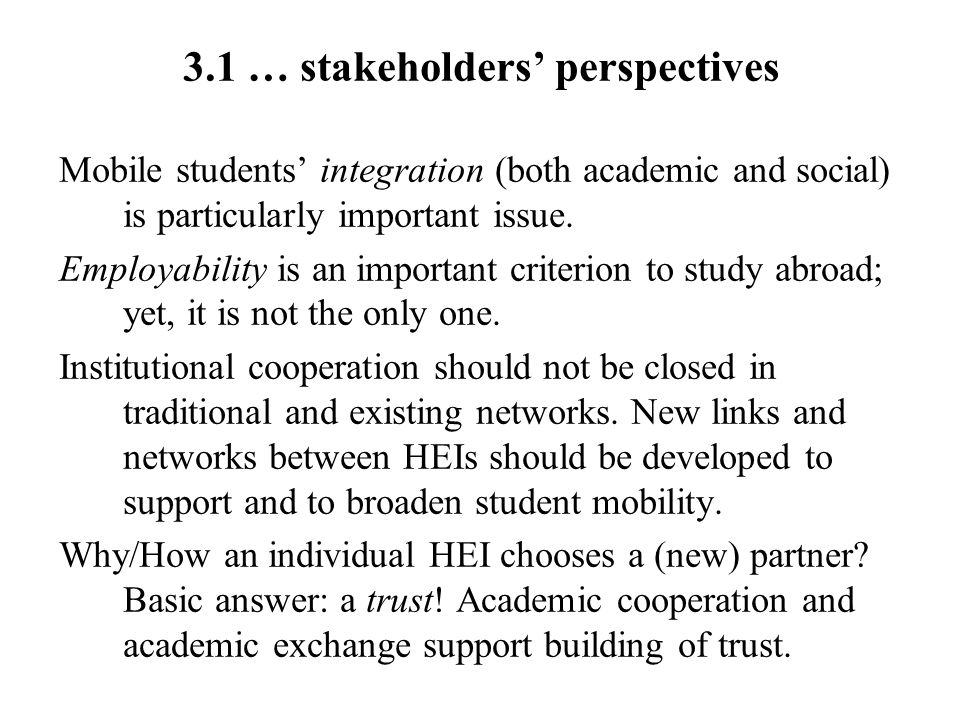 3.1 … stakeholders perspectives Mobile students integration (both academic and social) is particularly important issue.