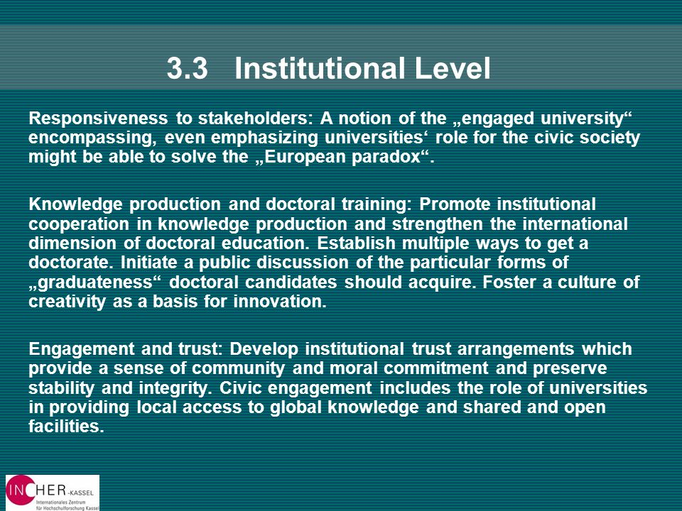 3.3Institutional Level -Responsiveness to stakeholders: A notion of the engaged university encompassing, even emphasizing universities role for the ci