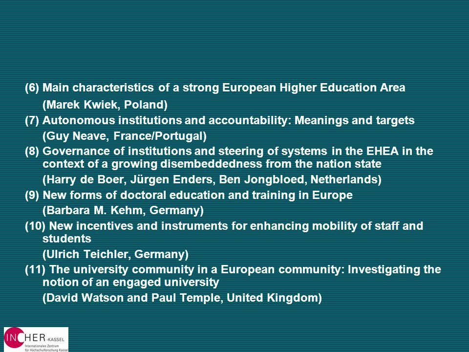 (6) Main characteristics of a strong European Higher Education Area (Marek Kwiek, Poland) (7) Autonomous institutions and accountability: Meanings and