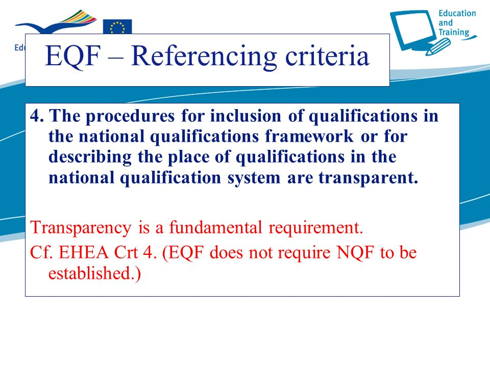 ecdc.europa.eu EQF – Referencing criteria 4. The procedures for inclusion of qualifications in the national qualifications framework or for describing