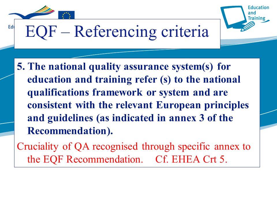 ecdc.europa.eu EQF – Referencing criteria 5. The national quality assurance system(s) for education and training refer (s) to the national qualificati