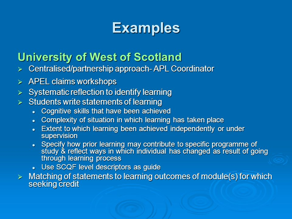 Examples University of West of Scotland Centralised/partnership approach- APL Coordinator Centralised/partnership approach- APL Coordinator APEL claim