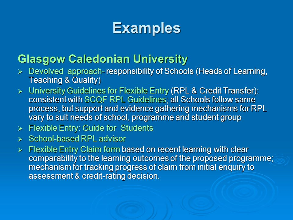 Examples Glasgow Caledonian University Devolved approach- responsibility of Schools (Heads of Learning, Teaching & Quality) Devolved approach- respons