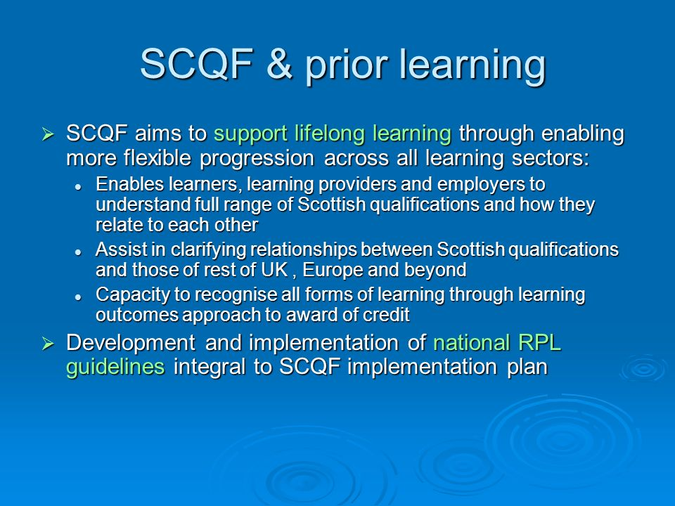 SCQF & prior learning SCQF & prior learning SCQF aims to support lifelong learning through enabling more flexible progression across all learning sect
