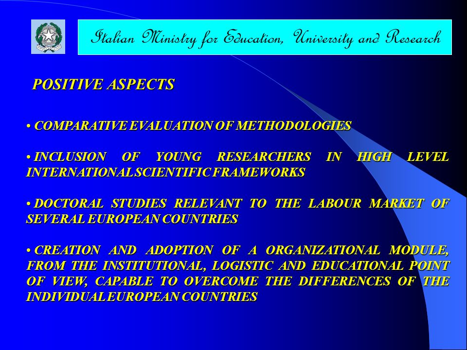 Italian Ministry for Education, University and Research POSITIVE ASPECTS COMPARATIVE EVALUATION OF METHODOLOGIES COMPARATIVE EVALUATION OF METHODOLOGI