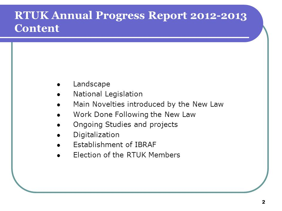 Landscape National Legislation Main Novelties introduced by the New Law Work Done Following the New Law Ongoing Studies and projects Digitalization Establishment of IBRAF Election of the RTUK Members 2 RTUK Annual Progress Report 2012-2013 Content