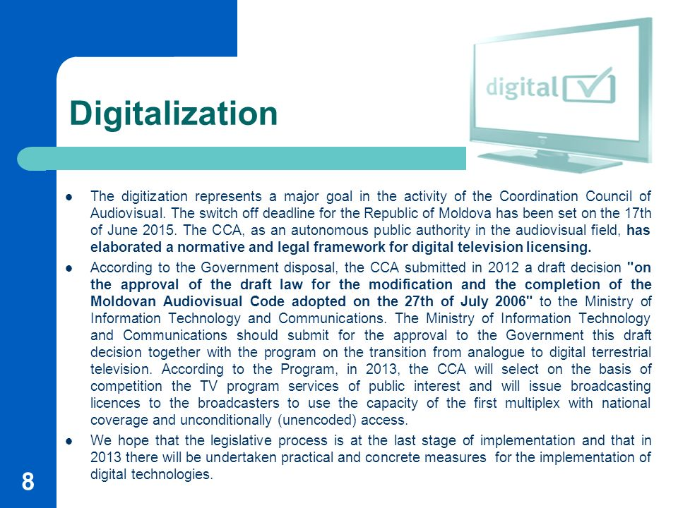 Digitalization The digitization represents a major goal in the activity of the Coordination Council of Audiovisual.