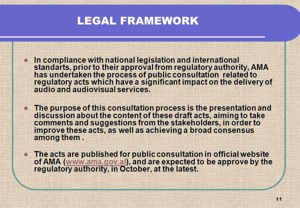 11 LEGAL FRAMEWORK In compliance with national legislation and international standarts, prior to their approval from regulatory authority, AMA has und