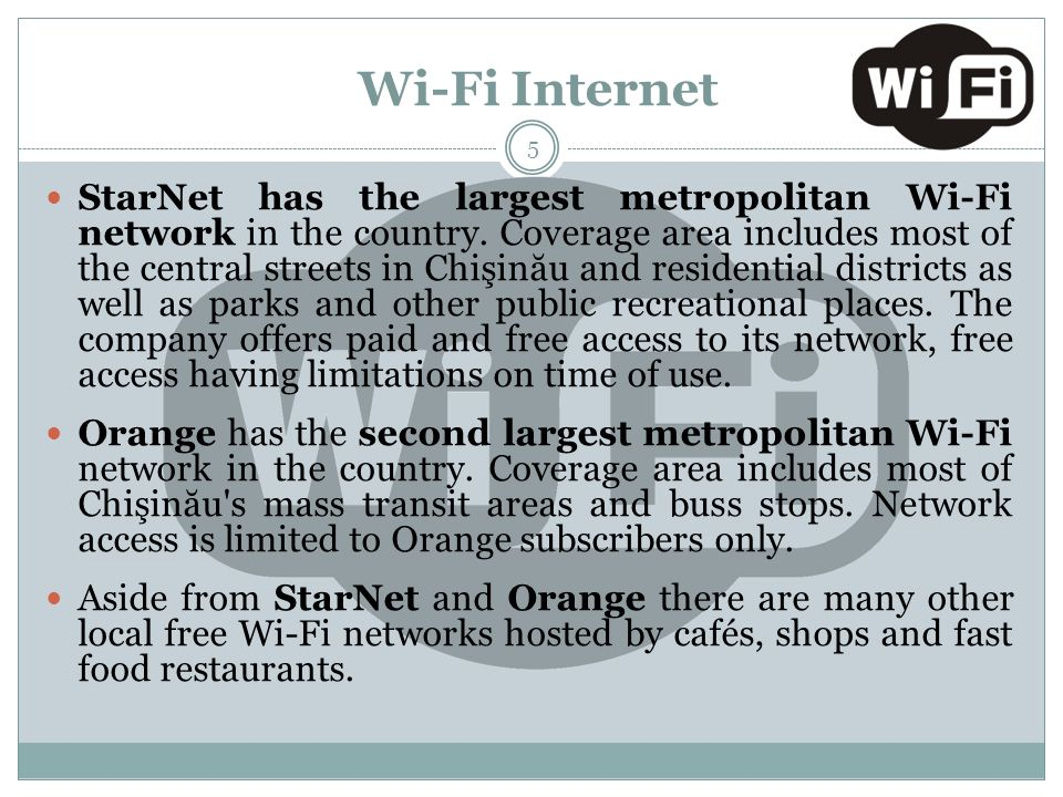 Wi-Fi Internet StarNet has the largest metropolitan Wi-Fi network in the country.