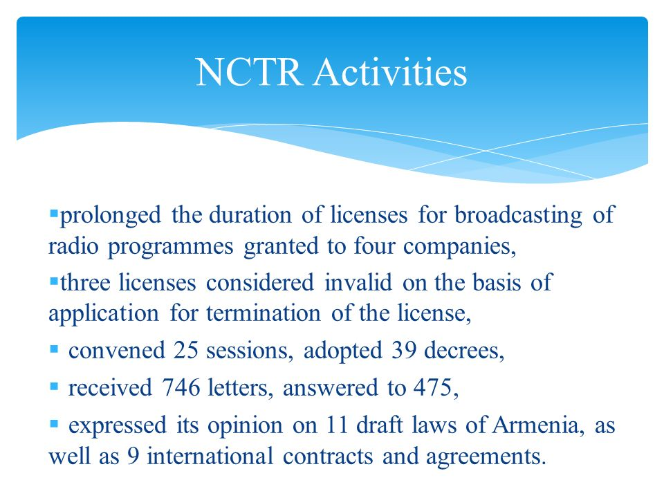 prolonged the duration of licenses for broadcasting of radio programmes granted to four companies, three licenses considered invalid on the basis of a