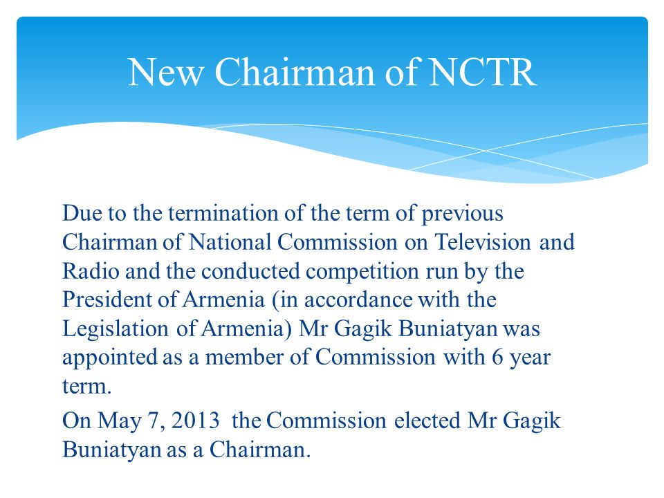 Due to the termination of the term of previous Chairman of National Commission on Television and Radio and the conducted competition run by the Presid