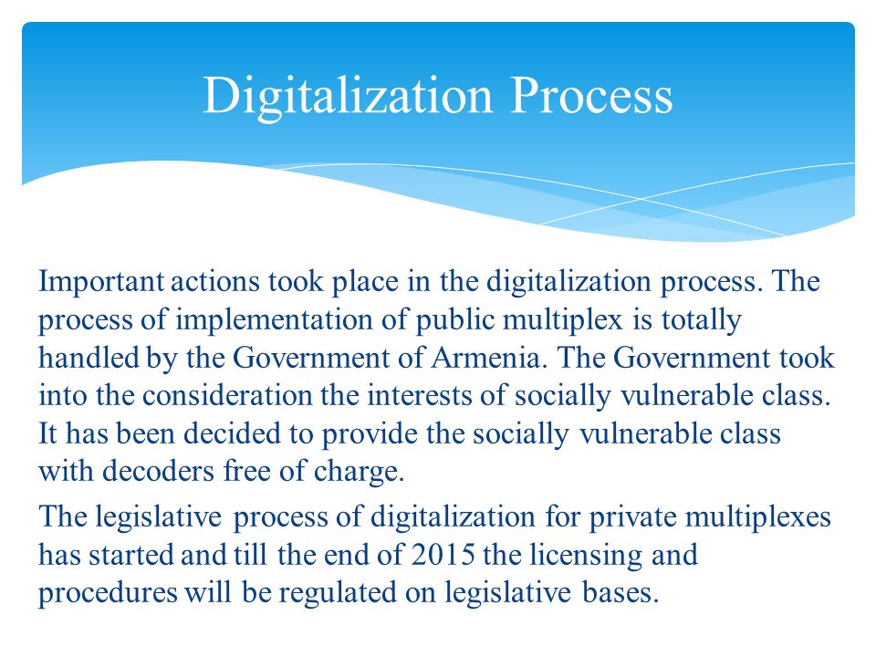 Important actions took place in the digitalization process. The process of implementation of public multiplex is totally handled by the Government of