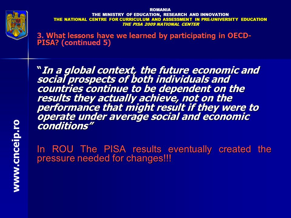 What lessons have we learned by participating in OECD- PISA? 3. What lessons have we learned by participating in OECD- PISA? (continued 5) In a global