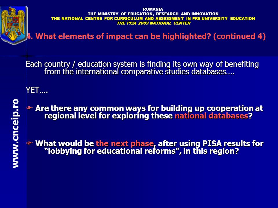 4. What elements of impact can be highlighted? (continued 4) Each country / education system is finding its own way of benefiting from the internation