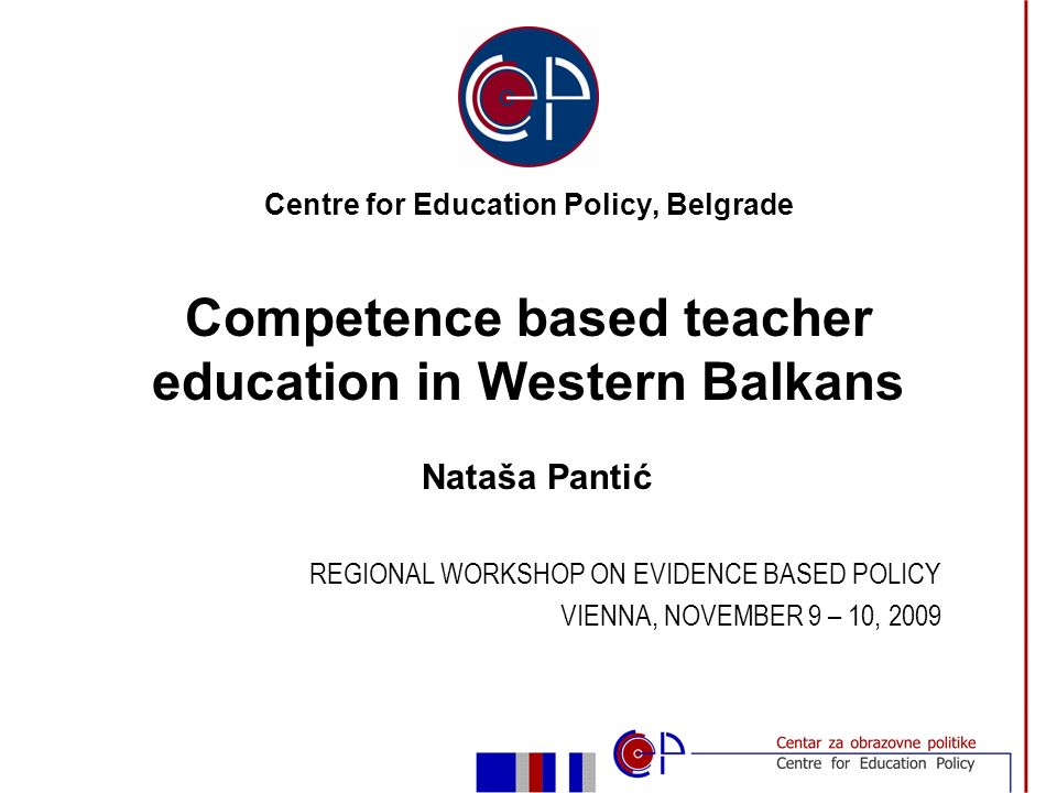 Background Policy and curricular reforms in teacher education in the Western Balkans: introducing standards for teachers introducing competence-based curricula search for alternatives to overly theoretical and discipline-focused preparation of teachers in the region