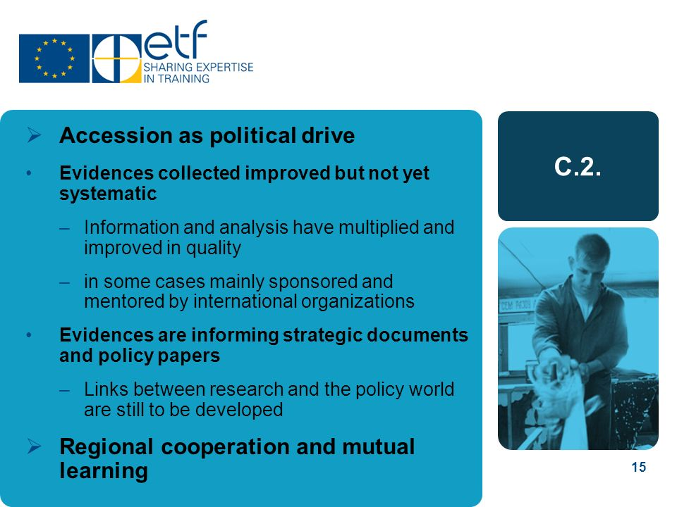 15 C.2. Accession as political drive Evidences collected improved but not yet systematic –Information and analysis have multiplied and improved in qua