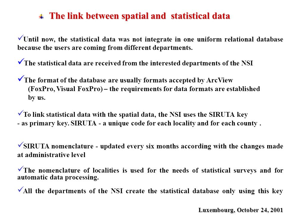 The link between spatial and statistical data The link between spatial and statistical data The central database All the data used by NSI were received from Geosystems (ESRI – Romania).