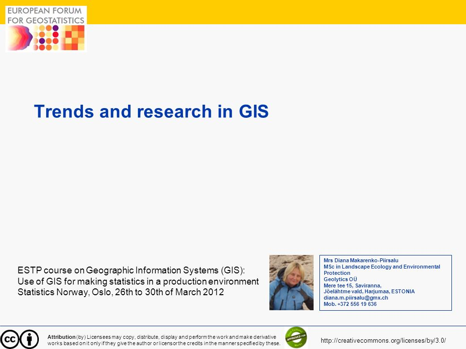 1 Trends and research in GIS ESTP course on Geographic Information Systems (GIS): Use of GIS for making statistics in a production environment Statist