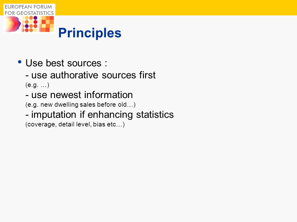 5 Principles Use best sources : - use authorative sources first (e.g.