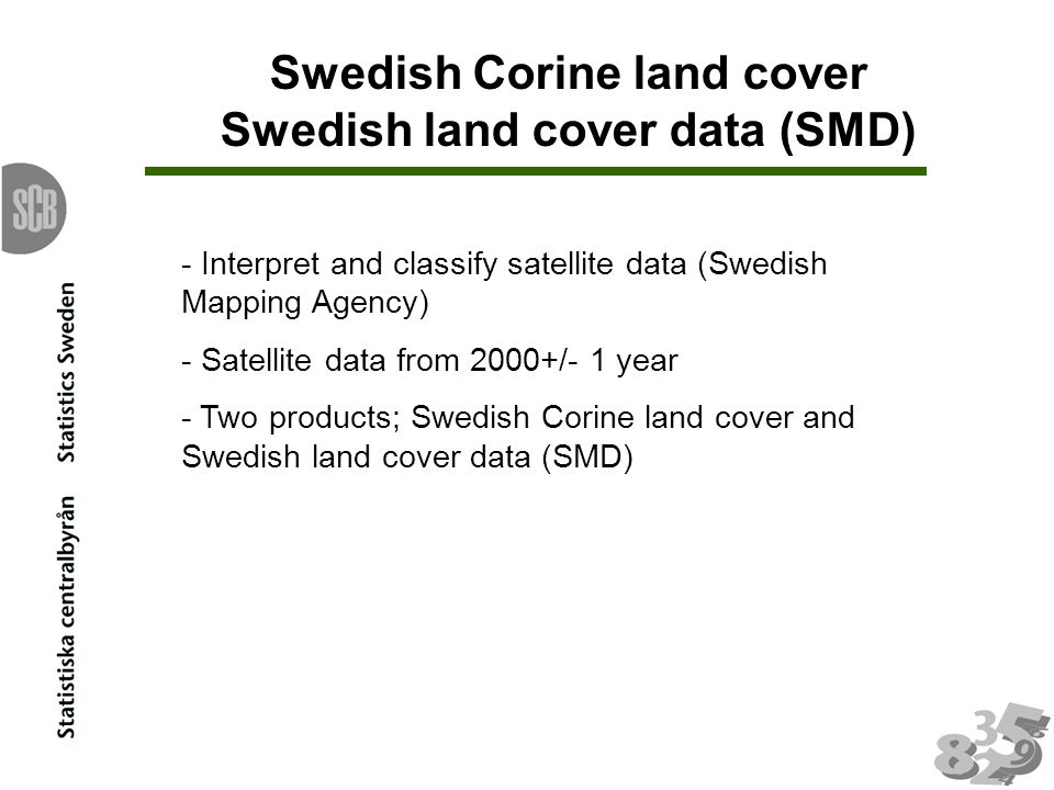 Swedish Corine land cover Swedish land cover data (SMD) - Interpret and classify satellite data (Swedish Mapping Agency) - Satellite data from 2000+/-
