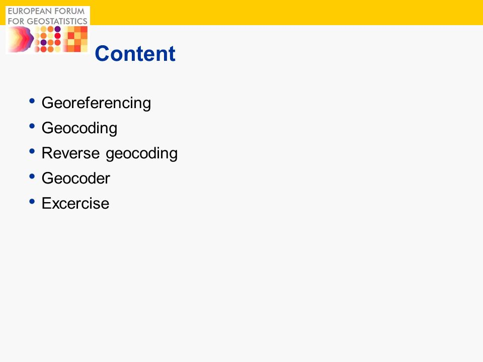 2 Content Georeferencing Geocoding Reverse geocoding Geocoder Excercise
