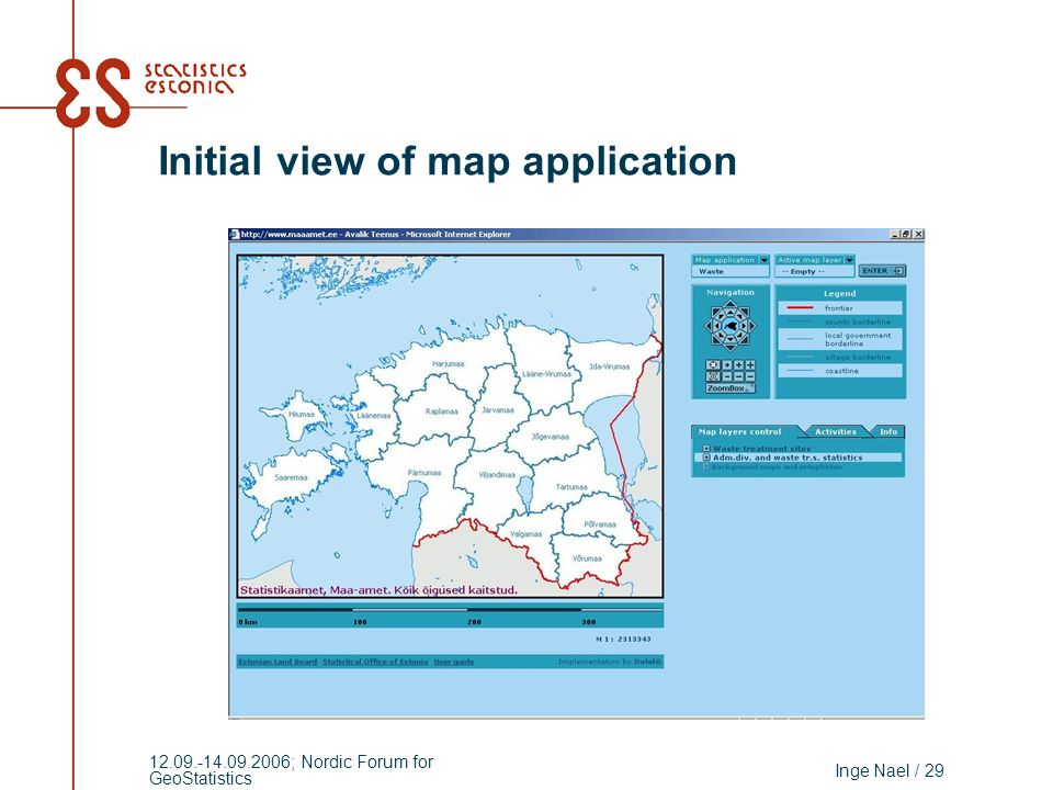 Inge Nael / 29 12.09.-14.09.2006; Nordic Forum for GeoStatistics Initial view of map application