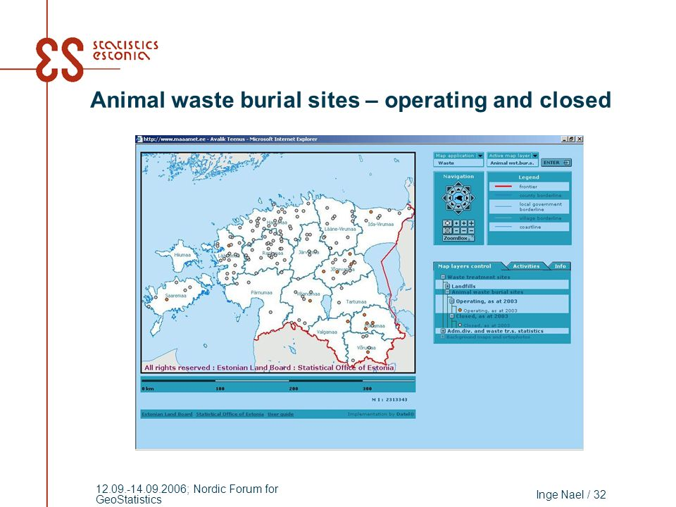 Inge Nael / 32 12.09.-14.09.2006; Nordic Forum for GeoStatistics Animal waste burial sites – operating and closed