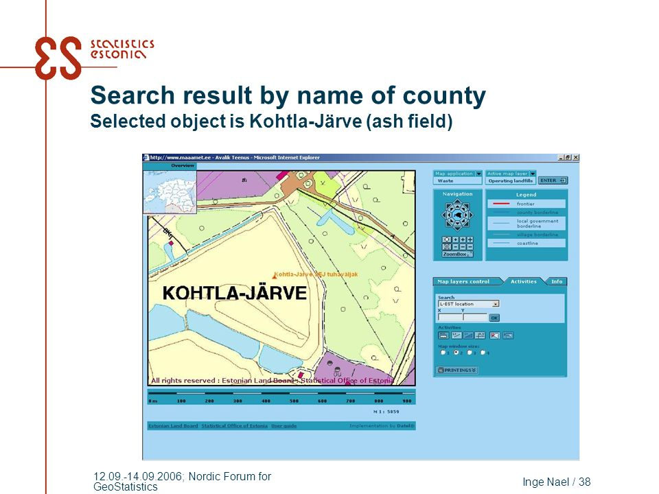 Inge Nael / 38 12.09.-14.09.2006; Nordic Forum for GeoStatistics Search result by name of county Selected object is Kohtla-Järve (ash field)
