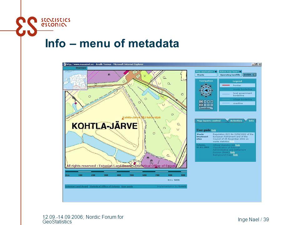 Inge Nael / 39 12.09.-14.09.2006; Nordic Forum for GeoStatistics Info – menu of metadata