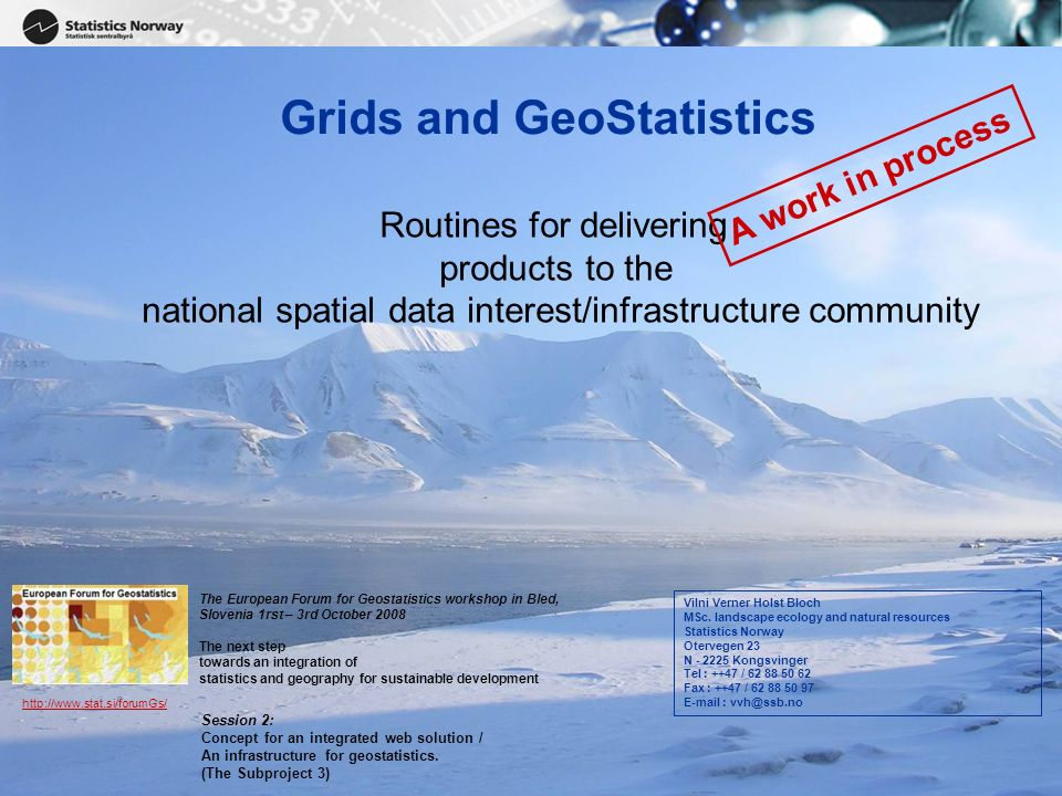 2 Overview of the presentation Background – introduction Defining the grid Making guidelines for geostatistics Standards and metadata Confidentiality and quality Further work and deliveries