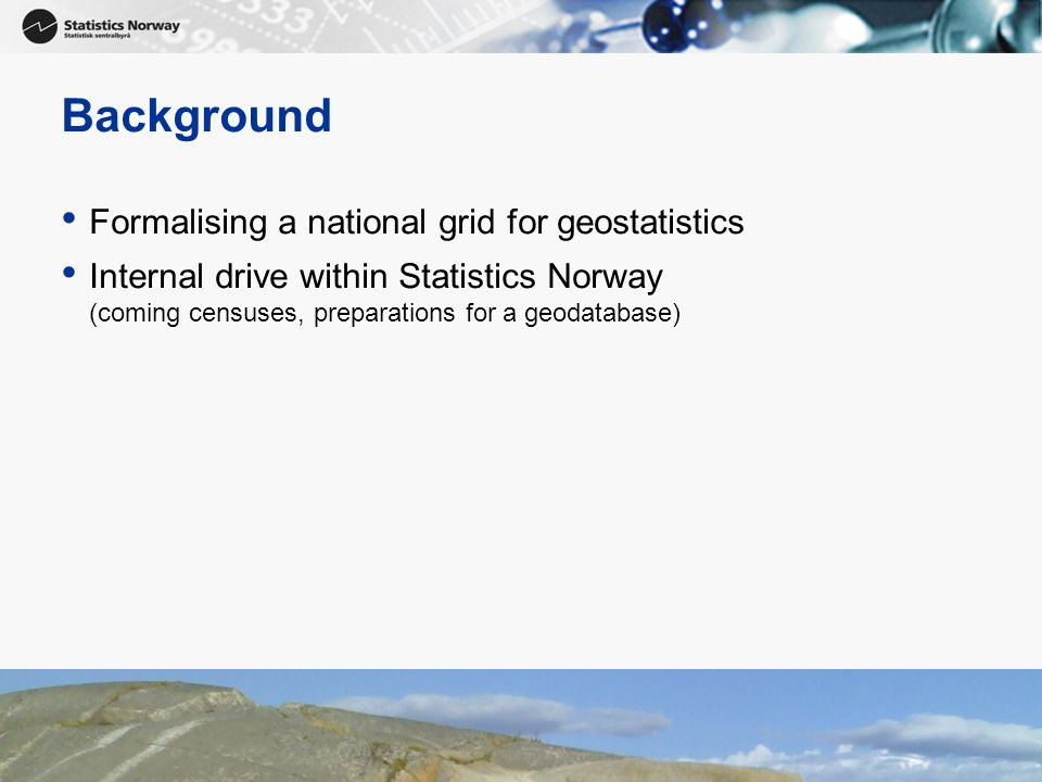 6 Defining the grid SSBgrid is an open-ended definition of a family of spatial tessellation models for use in Norway.
