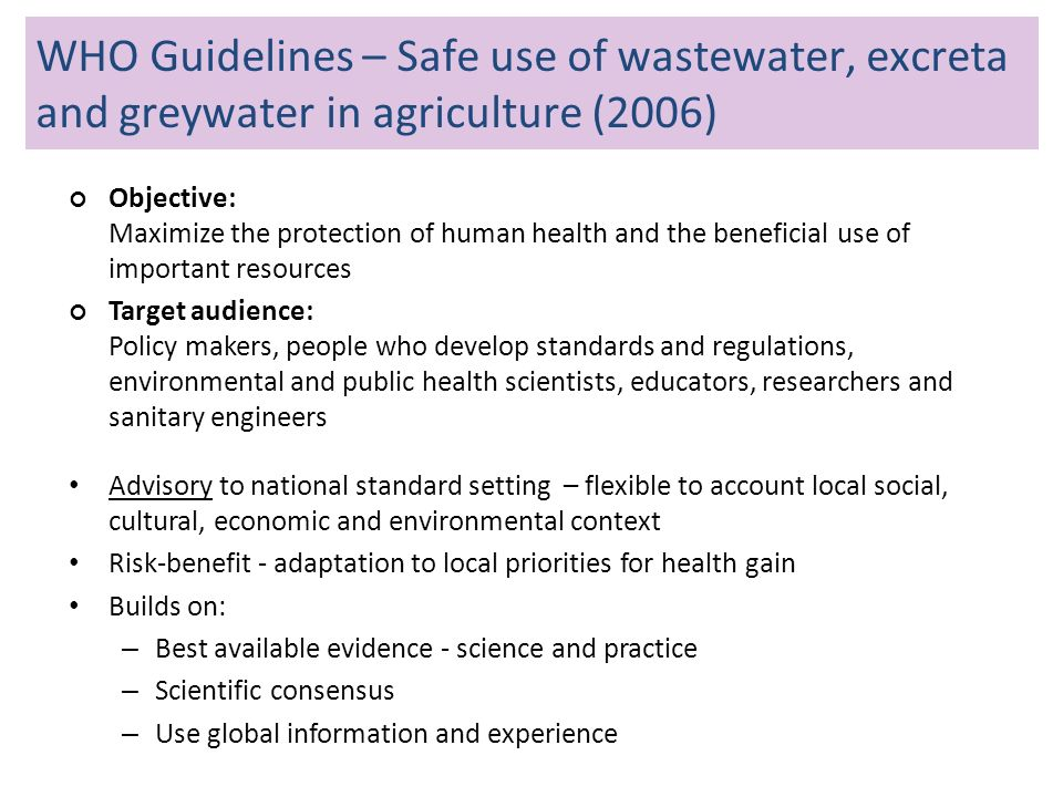 WHO Guidelines on sanitation Objective: Maximize the protection of human health and the beneficial use of important resources Target audience: Policy