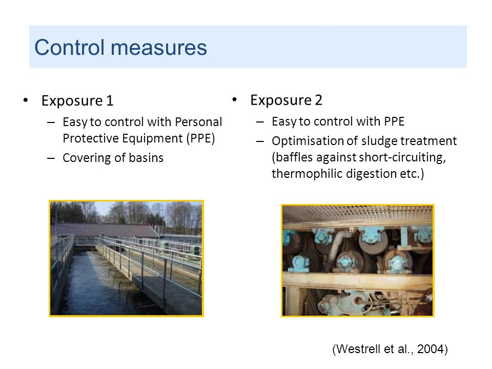 Exposure 1 – Easy to control with Personal Protective Equipment (PPE) – Covering of basins Exposure 2 – Easy to control with PPE – Optimisation of slu