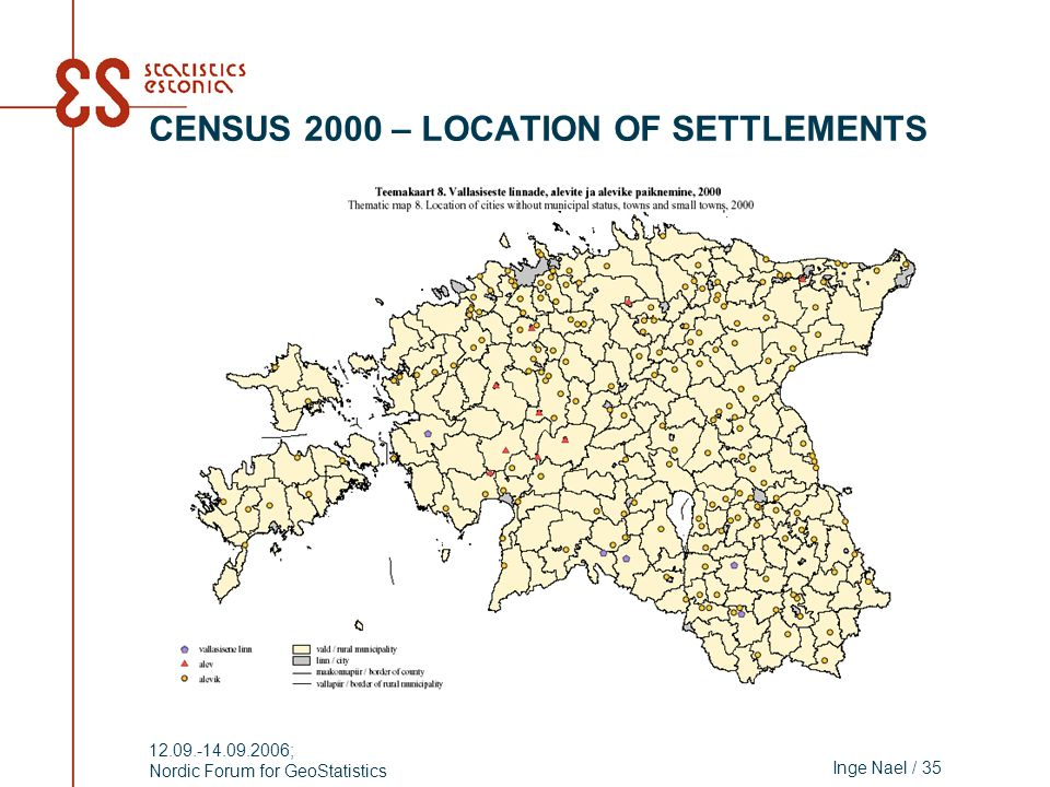 Inge Nael / 35 12.09.-14.09.2006; Nordic Forum for GeoStatistics CENSUS 2000 – LOCATION OF SETTLEMENTS