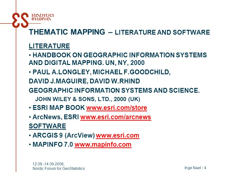 Inge Nael / 4 12.09.-14.09.2006; Nordic Forum for GeoStatistics THEMATIC MAPPING – LITERATURE AND SOFTWARE LITERATURE HANDBOOK ON GEOGRAPHIC INFORMATI