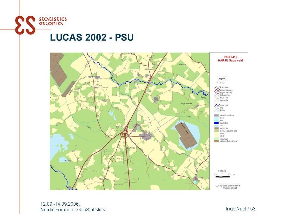 Inge Nael / 53 12.09.-14.09.2006; Nordic Forum for GeoStatistics LUCAS 2002 - PSU