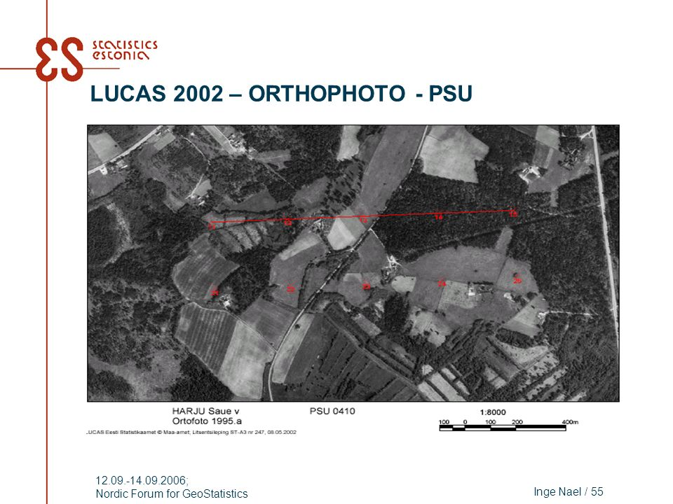 Inge Nael / 55 12.09.-14.09.2006; Nordic Forum for GeoStatistics LUCAS 2002 – ORTHOPHOTO - PSU