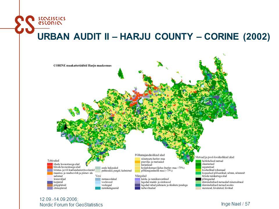 Inge Nael / 57 12.09.-14.09.2006; Nordic Forum for GeoStatistics URBAN AUDIT II – HARJU COUNTY – CORINE (2002)