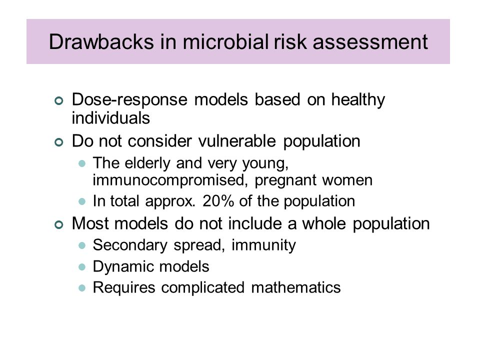 Dose-response models based on healthy individuals Do not consider vulnerable population The elderly and very young, immunocompromised, pregnant women In total approx.