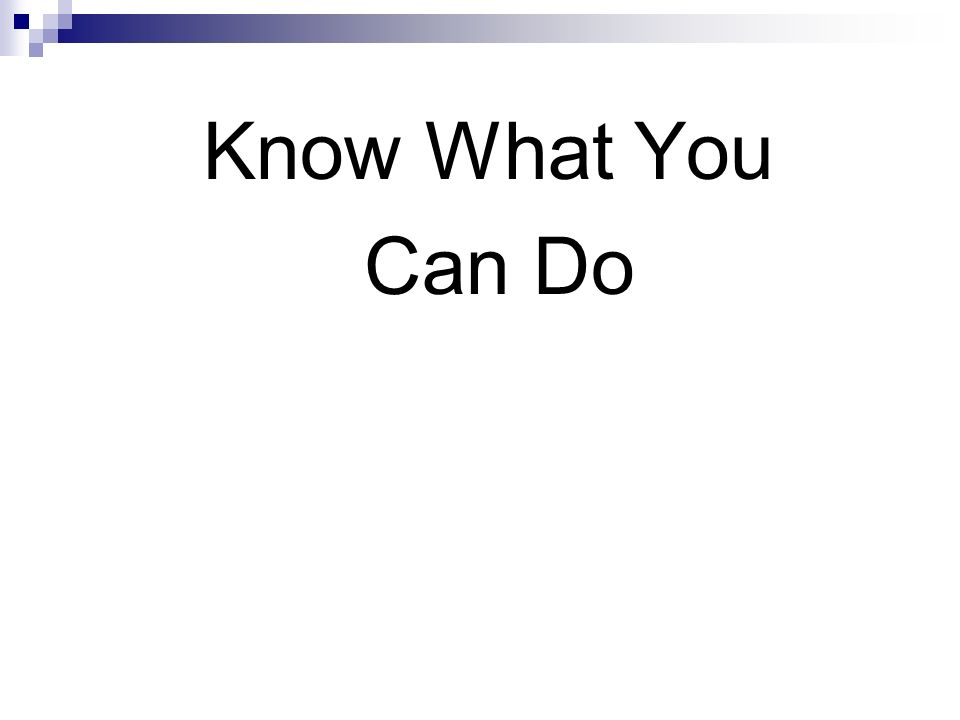 Know What You Can Do