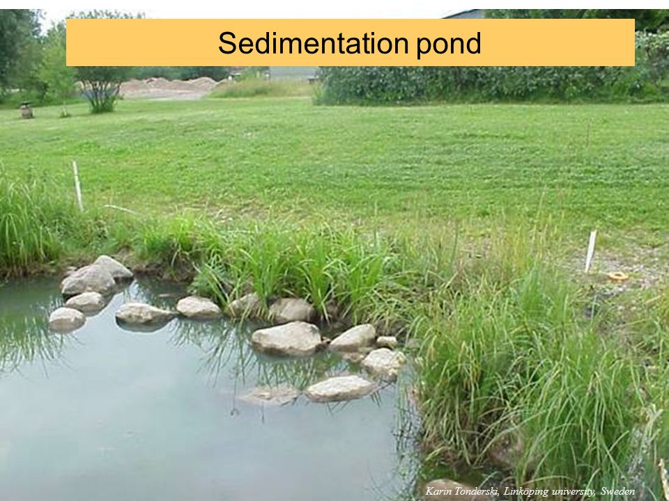 Sedimentation pond Karin Tonderski, Linköping university, Sweden