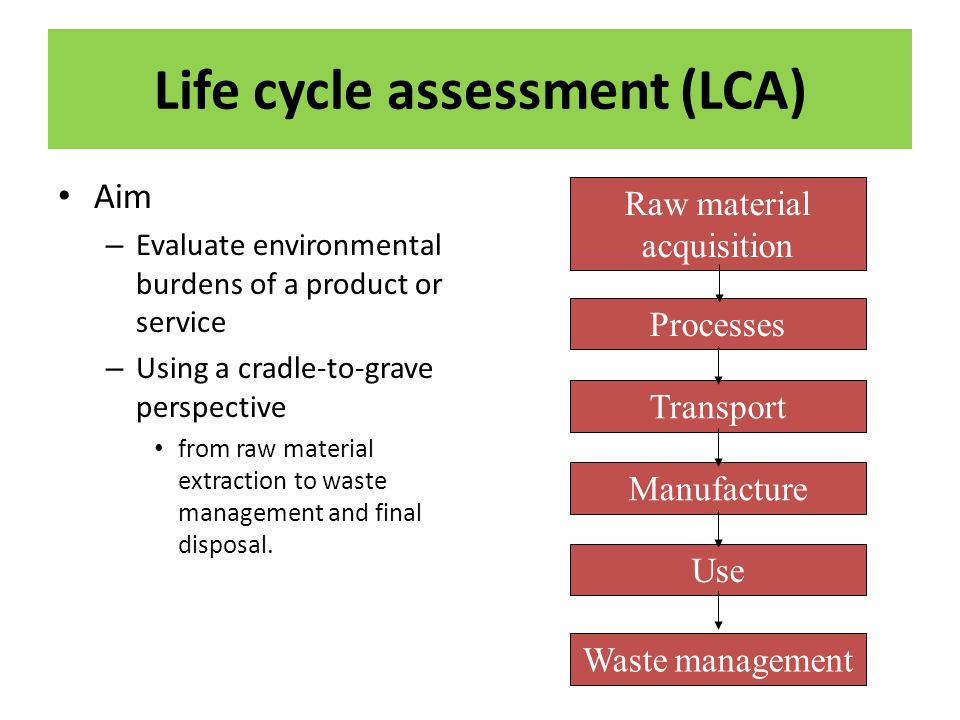 LCA work with an expanded system Comparison require delivery of similar product – That leave you with compared system – And compensatory system (external system) Compared systemCompensatory system Product
