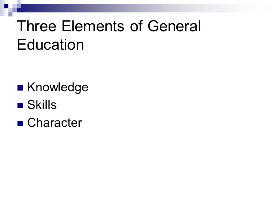 Three Elements of General Education Knowledge Skills Character