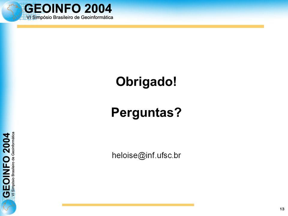 13 Obrigado! Perguntas heloise@inf.ufsc.br