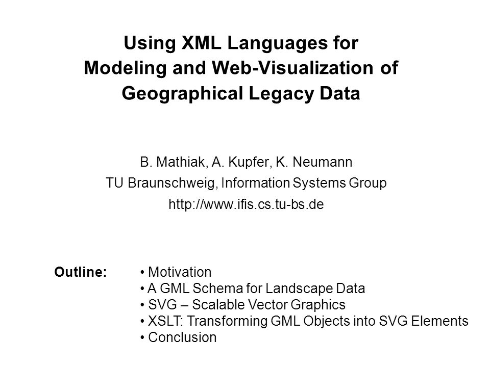 Using XML Languages for Modeling and Web-Visualization of Geographical Legacy Data B.