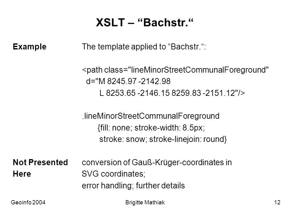 Geoinfo 2004 Brigitte Mathiak 12 XSLT – Bachstr.